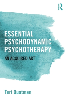 Essential Psychodynamic Psychotherapy : An Acquired Art, Paperback Book