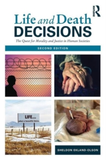 Life and Death Decisions : The Quest for Morality and Justice in Human Societies, Paperback / softback Book