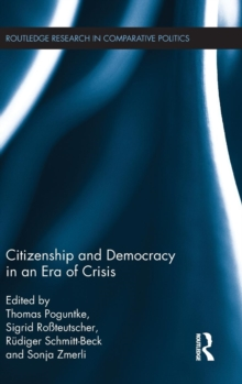 Citizenship and Democracy in an Era of Crisis : Essays in honour of Jan W. van Deth, Hardback Book