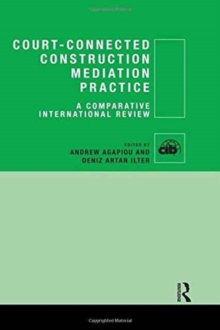 Court-Connected Construction Mediation Practice : A Comparative International Review, Hardback Book