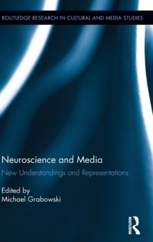 Neuroscience and Media : New Understandings and Representations, Hardback Book