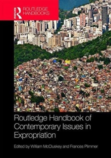 Routledge Handbook of Contemporary Issues in Expropriation, Hardback Book
