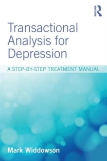 Transactional Analysis for Depression : A step-by-step treatment manual, Paperback / softback Book