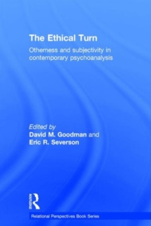 The Ethical Turn : Otherness and Subjectivity in Contemporary Psychoanalysis, Hardback Book