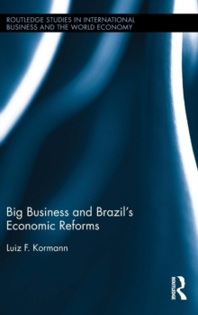 Big Business and Brazil's Economic Reforms, Hardback Book