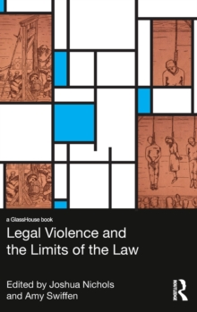 Legal Violence and the Limits of the Law, Hardback Book