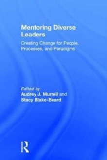 Mentoring Diverse Leaders : Creating Change for People, Processes, and Paradigms, Hardback Book