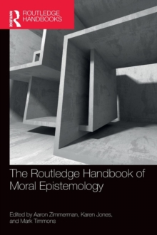 The Routledge Handbook of Moral Epistemology, Hardback Book