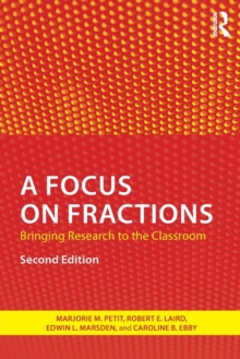 A Focus on Fractions : Bringing Research to the Classroom, Paperback Book