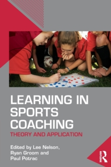 Learning in Sports Coaching : Theory and Application, Paperback / softback Book