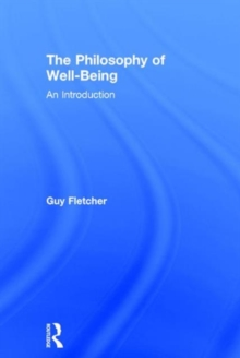 The Philosophy of Well-Being : An Introduction, Hardback Book
