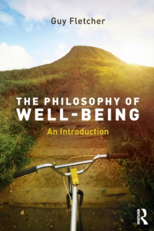 The Philosophy of Well-Being : An Introduction, Paperback / softback Book