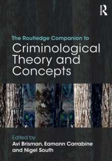 The Routledge Companion to Criminological Theory and Concepts, Paperback / softback Book