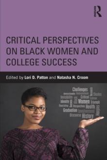 Critical Perspectives on Black Women and College Success, Paperback / softback Book