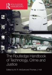 The Routledge Handbook of Technology, Crime and Justice, Hardback Book