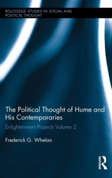 Political Thought of Hume and his Contemporaries : Enlightenment Projects Vol. 2, Hardback Book