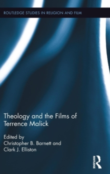 Theology and the Films of Terrence Malick, Hardback Book