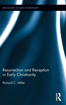 Resurrection and Reception in Early Christianity, Hardback Book