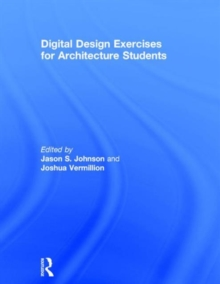 Digital Design Exercises for Architecture Students, Hardback Book