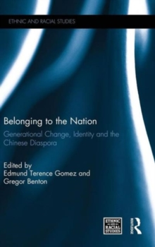 Belonging to the Nation : Generational Change, Identity and the Chinese Diaspora, Hardback Book