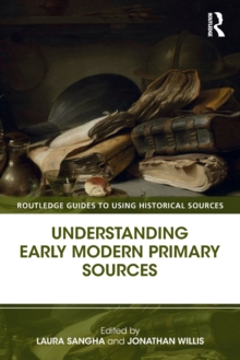 Understanding Early Modern Primary Sources, Paperback Book
