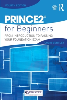 PRINCE2 For Beginners : From Introduction To Passing Your Foundation Exam, Paperback / softback Book