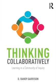 Thinking Collaboratively : Learning in a Community of Inquiry, Paperback / softback Book