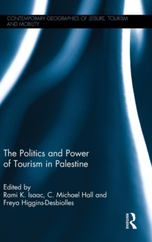 The Politics and Power of Tourism in Palestine, Hardback Book