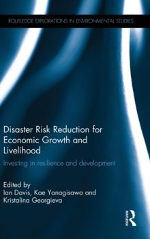 Disaster Risk Reduction for Economic Growth and Livelihood : Investing in Resilience and Development, Hardback Book