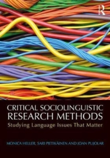 Critical Sociolinguistic Research Methods : Studying Language Issues That Matter, Paperback / softback Book