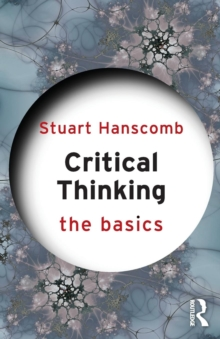 Critical Thinking: The Basics, Paperback Book