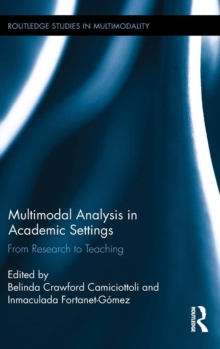 Multimodal Analysis in Academic Settings : From Research to Teaching, Hardback Book