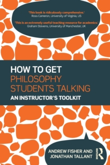 How to get Philosophy Students Talking : An Instructor's Toolkit, Paperback / softback Book