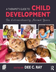 A Therapist's Guide to Child Development : The Extraordinarily Normal Years, Paperback Book