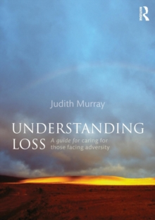 Understanding Loss : A Guide for Caring for Those Facing Adversity, Paperback / softback Book
