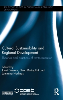 Cultural Sustainability and Regional Development : Theories and practices of territorialisation, Hardback Book