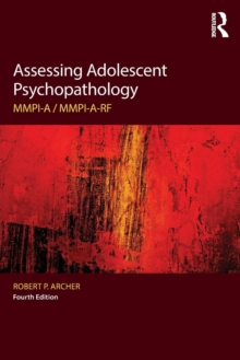 Assessing Adolescent Psychopathology : MMPI-A / MMPI-A-RF, Fourth Edition, Paperback Book