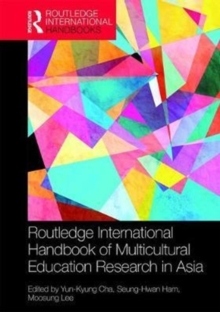 Routledge International Handbook of Multicultural Education Research in Asia Pacific, Hardback Book