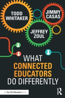 What Connected Educators Do Differently, Paperback / softback Book