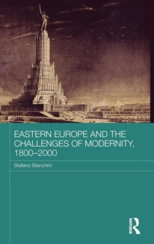 Eastern Europe and the Challenges of Modernity, 1800-2000, Hardback Book