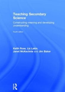 Teaching Secondary Science : Constructing Meaning and Developing Understanding, Hardback Book