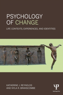 Psychology of Change : Life Contexts, Experiences, and Identities, Paperback / softback Book