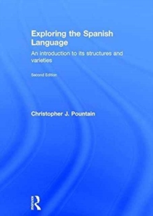 Exploring the Spanish Language : An introduction to its structures and varieties, Hardback Book