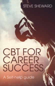 CBT for Career Success : A Self-Help Guide, Paperback Book