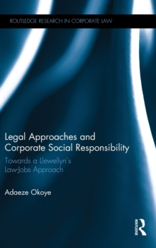 Legal Approaches and Corporate Social Responsibility : Towards a Llewellyn's Law-Jobs Approach, Hardback Book