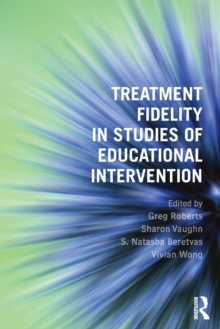 Treatment Fidelity in Studies of Educational Intervention, Paperback / softback Book
