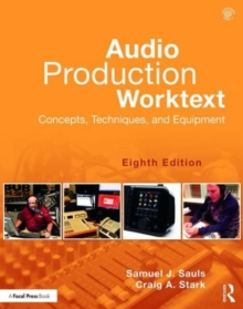 Audio Production Worktext : Concepts, Techniques, and Equipment, Paperback Book