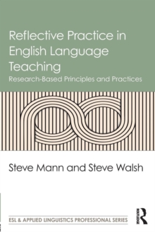 Reflective Practice in English Language Teaching : Research-Based Principles and Practices, Paperback / softback Book