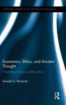 Economics, Ethics, and Ancient Thought : Towards a virtuous public policy, Hardback Book