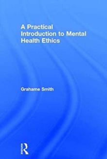 A Practical Introduction to Mental Health Ethics, Hardback Book
